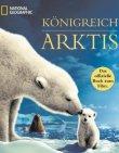 Königreich Arktis - Das offizielle Buch zum Film - Donnali Fifield, Linda Woolverton, Mose Richards, Kristin Gore - National Geographic