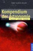 Kompendium der Astronomie - Zahlen, Daten, Fakten - 4., erweiterte Auflage (Astrowissen) - Hans-Ulrich Keller - Universum - Kosmos