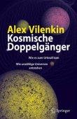 Kosmische Doppelgänger - Wie es zum Urknall kam - Wie unzählige Universen entstehen - Alex Vilenkin - Universum - Springer Verlag
