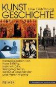Kunstgeschichte - Eine Einführung - 7., überarbeitete und erweiterte Auflage - Hans Belting, Heinrich Dilly, Wolfgang Kemp, Willibald Sauerländer, Martin Warnke - Reimer Verlag