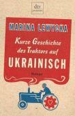 Kurze Geschichte des Traktors auf Ukrainisch - Marina Lewycka - dtv