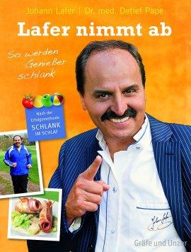 Lafer nimmt ab – So werden Genießer schlank – Johann Lafer, Detlef Pape – Diät – Gräfe & Unzer (Ganske) – Bücher (Bildband) Kochbuch – Charts & Bestenlisten