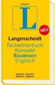 Langenscheidt Fachwörterbuch Kompakt Bauwesen Englisch - Englisch-Deutsch / Deutsch-Englisch - Uli Gelbrich, Langenscheidt-Redaktion - Wörterbuch, Englisch - Langenscheidt