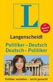 Langenscheidt  Politiker-Deutsch / Deutsch-Politiker - Politiker verstehen - leicht gemacht - Langenscheidt-Redaktion, Maybrit Illner - Langenscheidt