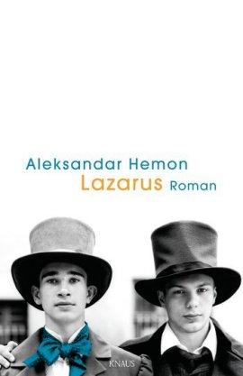 Lazarus – Aleksandar Hemon – Knaus Verlag (Random House) – Bücher & Literatur Romane & Literatur Roman – Charts & Bestenlisten