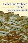 Leben und Wohnen in der römischen Stadt - 2., überarbeitete Auflage 2008 - Christiane Kunst - Bettina Kunst, Antike - WBG