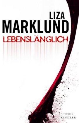 Lebenslänglich – Annika Bengtzons 7. Fall – Liza Marklund – Kindler Verlag (Rowohlt) – Bücher & Literatur Romane & Literatur Krimis & Thriller – Charts & Bestenlisten