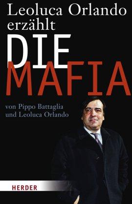 Leoluca Orlando erzählt Die Mafia – Pippo Battaglia, Leoluca Orlando – Mafia – Herder Verlag – Bücher & Literatur Sachbücher Politik & Gesellschaft – Charts & Bestenlisten