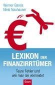 Lexikon der Finanzirrtümer - Teure Fehler und wie man sie vermeidet - Werner Bareis, Niels Nauhauser - Econ Verlag (Ullstein)