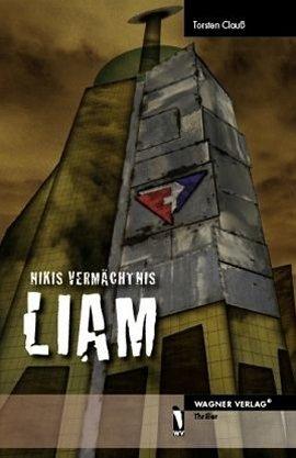Liam – Nikis Vermächtnis – Torsten Clauß – Wagner Verlag – Bücher & Literatur Krimis & Thriller – Charts & Bestenlisten