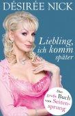 Liebling, ich komm später - Das große Buch vom Seitensprung - Désirée Nick - Krüger Verlag (Fischerverlage)