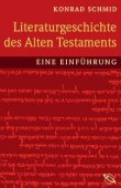 Literaturgeschichte des Alten Testaments - Eine Einführung - Konrad Schmid - WBG