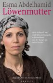 Löwenmutter - Mein Ausbruch aus zwölf Jahren Zwangsehe in Deutschland und der Kampf um meine Kinder - Esma Abdelhamid, Marianne Moesle - Krüger (Fischerverlage)