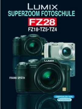 Lumix Superzoom Fotoschule FZ28/FZ18/TZ5/TZ4