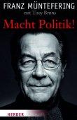 Macht Politik! - Franz Müntefering, Tissy Bruns - Herder Verlag