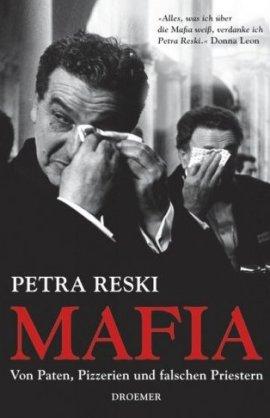 Mafia – Von Paten, Pizzerien und falschen Priestern – Petra Reski – Droemer/Knaur – Bücher & Literatur Sachbücher Politik & Gesellschaft – Charts & Bestenlisten