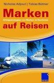 Marken auf Reisen - Erfolgsstrategien für Marken im Tourismus - Nicholas Adjouri, Tobias Büttner - Marketing, Tourismus - Gabler (GWV)