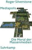 Mediapolis - Die Moral der Massenmedien - Reihe: Edition Zweite Moderne - Roger Silverstone, Ulrich Beck - Suhrkamp Verlag