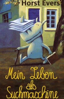 Mein Leben als Suchmaschine – Horst Evers – Eichborn – Bücher & Literatur Romane & Literatur Roman – Charts & Bestenlisten