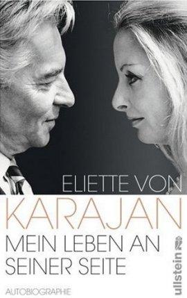 Mein Leben an seiner Seite – Autobiographie – Eliette von Karajan – Herbert von Karajan, Künstlerbiografie – Ullstein – Bücher & Literatur Sachbücher Biografie – Charts & Bestenlisten