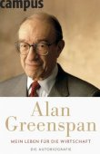Mein Leben für die Wirtschaft - Die Autobiografie - Alan Greenspan - Wirtschaftsbiografie - Campus