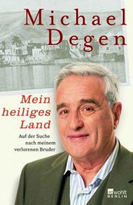 Mein heiliges Land – Auf der Suche nach meinem verlorenen Bruder – Michael Degen – Judentum, Nationalsozialismus – Rowohlt – Bücher & Literatur Sachbücher Biografie – Charts & Bestenlisten
