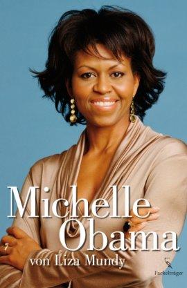 Michelle Obama – Liza Mundy – Barack Obama, Politikerbiografie – Fackelträger Verlag (VEMAG) – Bücher & Literatur Sachbücher Biografie, Politik & Gesellschaft – Charts & Bestenlisten