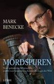 Mordspuren - Neue spektakuläre Kriminalfälle - Mark Benecke - Lübbe