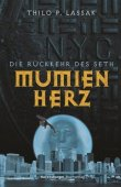 Mumienherz - Band 1: Die Rückkehr des Seth - Teil 1 der Mumienherz-Trilogie - Thilo P. Lassak - Antike