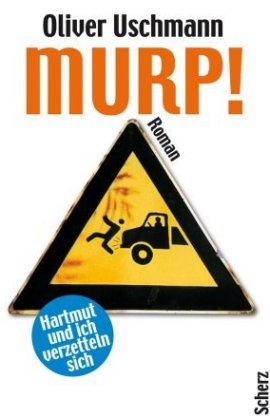 Murp! – Hartmut und ich verzetteln sich – Oliver Uschmann – Scherz (Fischerverlage) – Bücher & Literatur Romane & Literatur Roman – Charts & Bestenlisten