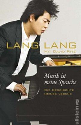 Musik ist meine Sprache – Die Geschichte meines Lebens. Autobiografie – Lang Lang, David Ritz – Künstlerbiografie – Ullstein Verlag (Ullstein) – Bücher & Literatur Sachbücher Biografie – Charts & Bestenlisten