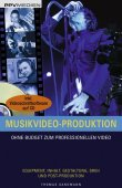 Musikvideo-Produktion - Equipment, Inhalt, Gestaltung, Dreh und Post-Produktion - Inklusive Vollversion der Videoschnittsoftware Magix Video Deluxe Silver auf CD - Thomas Sandmann - PPVMedien
