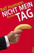 Nicht mein Tag - Ralf Husmann - Scherz (Fischerverlage)