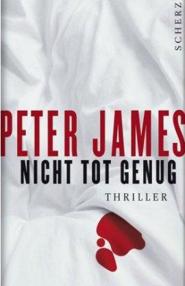 Nicht tot genug – Der 3. Fall für Roy Grace – Peter James – Scherz (Fischerverlage) – Bücher & Literatur Romane & Literatur Thriller – Charts & Bestenlisten