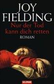 Nur der Tod kann dich retten - Joy Fielding - Goldmann (Random House)