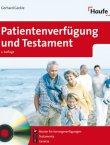 Patientenverfügung und Testament - 2., aktualisierte Auflage, mit CD-ROM - Gerhard Geckle  - Haufe Verlag