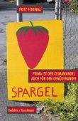 Prima ist der Klimawandel auch für den Gemüsehandel - Fritz Eckenga - Kunstmann