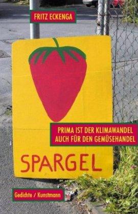 Prima ist der Klimawandel auch für den Gemüsehandel – Fritz Eckenga – Kunstmann – Bücher & Literatur Romane & Literatur Dichtung – Charts, Bestenlisten, Top 10, Hitlisten, Chartlisten, Bestseller-Rankings