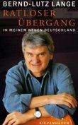 Ratloser Übergang - In meinem neuen Deutschland - Bernd-Lutz Lange - Kiepenheuer & Witsch