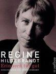 Regine Hildebrandt - Erinnern tut gut. Ein Familienalbum - Jörg Hildebrandt - Politikerbiografie, DDR - Aufbau Verlag
