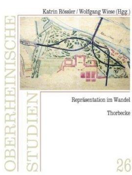 Repräsentation im Wandel – Oberrheinische Studien, Band 26 – Wolfgang Wiese, Katrin Rössler – Thorbecke (Schwabenverlag) – Bücher (Bildband) Geschichte & Archäologie – Charts & Bestenlisten