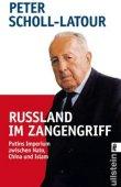 Russland im Zangengriff - Putins Imperium zwischen Nato, China und Islam - Peter Scholl-Latour - Russland - Propyläen Verlag (Ullstein)