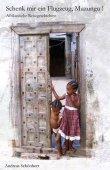 Schenk mir ein Flugzeug, Muzungu! - Afrikanische Reisegeschichten - Andreas Schönherr - Afrika - Books on Demand