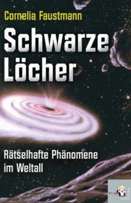 Schwarze Löcher – Rätselhafte Phänomene im Weltall – Cornelia Faustmann – Seifert Verlag – Bücher & Literatur Sachbücher Wissenschaft, Astrophysik & Kosmologie – Charts & Bestenlisten