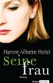 Seine Frau - Hanne-Vibeke Holst - DIANA (Random House)