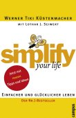 Simplify Your Life - Einfacher und glücklicher leben - Werner Tiki Küstenmacher, Lothar J. Seiwert - Zeitmanagement