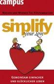 Simplify Your Love - Gemeinsam einfacher und glücklicher leben - Marion Küstenmacher, Werner Tiki Küstenmacher