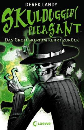 Skulduggery Pleasant – Band 2: Das Groteskerium kehrt zurück