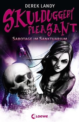 Skulduggery Pleasant – Band 4: Sabotage im Sanktuarium