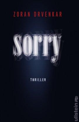 Sorry – Zoran Drvenkar – Ullstein Verlag (Ullstein) – Bücher & Literatur Romane & Literatur Krimis & Thriller – Charts & Bestenlisten